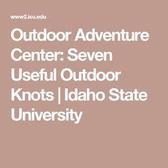 Outdoor Adventure Center: Seven Useful Outdoor Knots | Idaho State University
