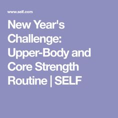 New Year's Challenge: Upper-Body and Core Strength Routine | SELF