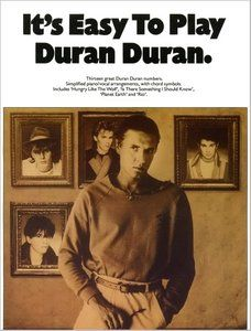 It's Easy To Play Duran Duran (Piano, Vocal) by Duran Duran (Group)