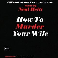 """""""How To Murder Your Wife"""" (1965, United Artists).  Music from the movie soundtrack."""