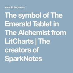 masonry the emerald tablets of thoth the atlantean  the symbol of the emerald tablet in the alchemist from litcharts the creators of sparknotes