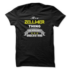 Its a ZELLMER thing. #name #tshirts #ZELLMER #gift #ideas #Popular #Everything #Videos #Shop #Animals #pets #Architecture #Art #Cars #motorcycles #Celebrities #DIY #crafts #Design #Education #Entertainment #Food #drink #Gardening #Geek #Hair #beauty #Health #fitness #History #Holidays #events #Home decor #Humor #Illustrations #posters #Kids #parenting #Men #Outdoors #Photography #Products #Quotes #Science #nature #Sports #Tattoos #Technology #Travel #Weddings #Women