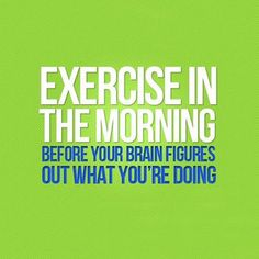 Exactly why I need to stop pushing that darn snooze button and get back to my 530 AM WORKOUTS!!  hehe