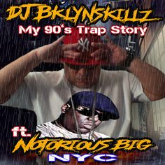 New Music// DJ-Bklynskillz ft. Notorious BIG - My 90's Trap Story Prod By. DJ-Bklynskillz https://soundcloud.com/bklyn-skillz/dj-bklynskillz-ft-notorious-big-my-90s-trap-story-produced-by-dj_bklynskillz