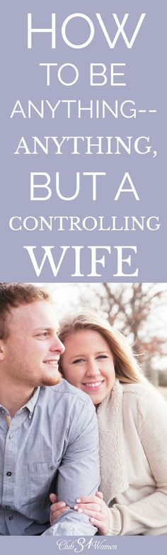 """Sometimes our overly """"helpful"""" ideas can come across as being controlling to our husband. What we do to ensure we are being anything but controlling? via @Club31Women"""
