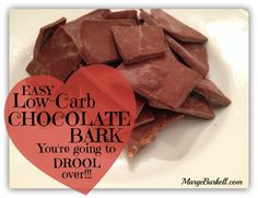 Chocolate Bark - Low Carb & Delicious! Want to savor a moment or a lifetime with chocolate? Now you can guilt free with this delicious SUPER low-carb chocolate bark recipe!