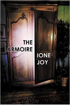The Armoire, Ione Joy, Book Review, Chick Lit Cafe, Goodreads, Best Sellers, Christian Fiction, Best Books 2018, Best Book Reviewers, Authors, Writers, www.chicklitcafe.com, Must read Fiction, Books for Women