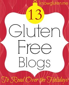13 Gluten Free Blogs for Gluten Free Beginners to Read Over the Holidays