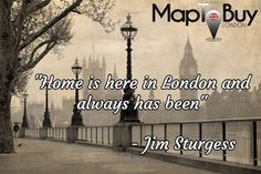 London is like home. #London-Quote #London