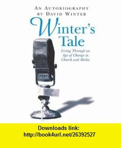 Winters Tale An Autobiography (9780745950006) David Winter , ISBN-10: 0745950000  , ISBN-13: 978-0745950006 ,  , tutorials , pdf , ebook , torrent , downloads , rapidshare , filesonic , hotfile , megaupload , fileserve