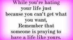 .... hating your life...