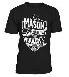 # Its-A-Mason-Thing-You-Wouldnt-Understand-T-shirt- .  Its A Mason Thing You Wouldnt Understand T-shirt