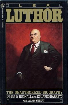 Lex Luthor: The unauthorized biography Vol.1 #1, 1989. Cover by Eric Peterson.