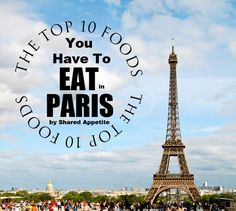 With so many options and so little time to spend in the city of lights, this list highlights The Top 10 Foods You Have To Eat In Paris!