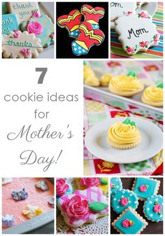 7 cookies to make and decorate for Mother's Day!
