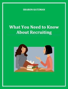 What You Need to Know About Recruiting
