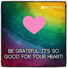 Be grateful its so good for your heart (and your health!)