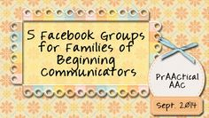 Five Facebook Groups for Families of Beginning Communicators