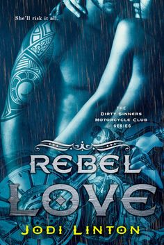 COVER REVEAL: Rebel Love (The Dirty Sinners MC, #1) by Jodi Linton - #BadassBikerAlert - #PreOrder Now! - iScream Books