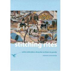 Stitching Rites: Colcha Embroidery along the Northern Rio Grande: Suzanne P MacAulay: 9780816520299: Amazon.com: Books