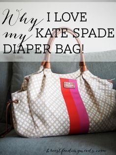 Why I Love my Kate Spade Diaper Bag! - Breastfeeding Needs