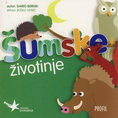 Šumske životinje / autor Dario Bernik ; stihovi Boško Hitrec. You many borrow this cute animal book for your children. http://library.sl.nsw.gov.au/record=b2770559~S2