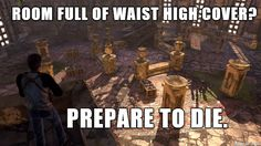 The only thing I've learned from playing Uncharted 1