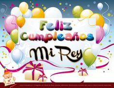 Feliz Cumple Mi Rey!!