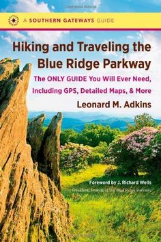 Hiking and Traveling the Blue Ridge Parkway: The Only Guide You Will Ever Need, Including GPS, Detailed Maps, and More (Southern Gateways Guides) by Leonard M. Adkins, http://www.amazon.com/dp/1469608197/ref=cm_sw_r_pi_dp_v5v9rb0A4FWSC