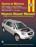 General Motors GMC Acadia, Buick Enclave, Saturn Outlook, Chevrolet Traverse: 2007 thru 2013, All models (Haynes Repair Manual) - http://wp.me/p4YbT8-2rl