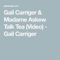 Gail Carriger & Madame Askew Talk Tea (Video) - Gail Carriger