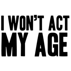 One Direction Four I Won't Act My Age Vinyl Sticker ($3) ❤ liked on Polyvore featuring quotes, backgrounds, fillers, text, words, phrase and saying