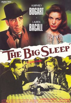 1946 movie based on Raymond Chandler's 1939 novel. Directed and produced by Howard Hawks. Starring Humphrey Bogart as Philip Marlow and Lauren Bacall as Vivian Sternwood Rutledge.