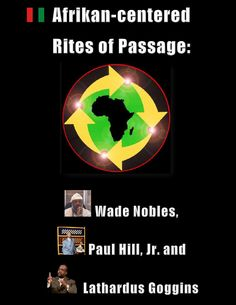 afrikancentered-rites-of-passage-feat-wade-nobles-paul-hill-jr-and-lathardus-goggins by RBG Communiversity via Slideshare