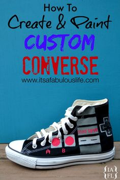 How To Create & Paint Custom Coverse -- It's so much easier than you think! Seriously ANYONE can do this!!!