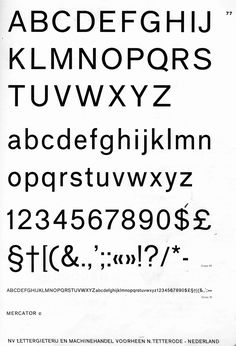 Mercator, a sanserif typeface by Dick Dooijes and G. W. Ovink designed in 1959 at the Amsterdam Type Foundry. Its considered a version of Helvetica/Univers, a rational holland response to the model of german/swiss modernity.
