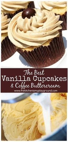 The BEST Vanilla Cupcake & the BEST Coffee Buttercream Frosting.  Total yum!  #cupcakes #coffeefrosting #vanillacupcakes #cupcakerecipes  www.thekitchenismyplayground.com