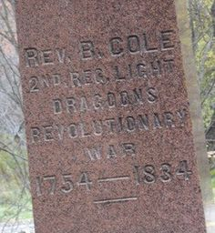 My Revolutionary War ancestor. Rev. Benjamin Cole left the Redcoats and joined the American soldiers. After the war, he became a Baptist circuit riding preacher and covered all 13 colonies before settling in WNY. He is also believed to have descended from Irish nobility.