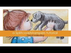 Pencil Indenting Tutorial - Splitcoaststampers -- adding highlights to colored pencil images
