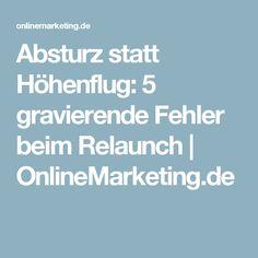 Absturz statt Höhenflug: 5 gravierende Fehler beim Relaunch | OnlineMarketing.de