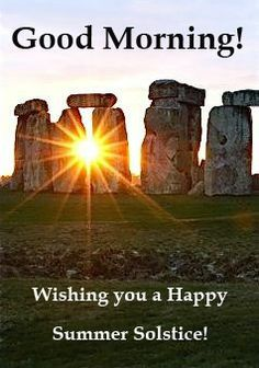 Welcome the first day of summer and the longest day of the year. Take time today to enjoy the wonderful gift of a new day. Each day is another chance at life. Many blessings, Cherokee Billie