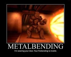 I'm wearing your door. Your firebending is invalid. :)