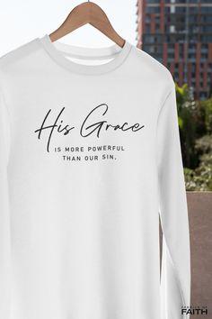 Christian Clothing, Christian Shirts, Jesus Clothes, Romans 6, Clothing Logo, Shirt Print Design, Hoodies, Sweatshirts, Cricut Ideas