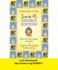 Junie B. Double Edition Junie B., First Grader (at last!) and Junie B., First Grader Toothless Wonder (A Stepping Stone Book(TM)) (9780375853944) Barbara Park, Denise Brunkus , ISBN-10: 0375853944  , ISBN-13: 978-0375853944 ,  , tutorials , pdf , ebook , torrent , downloads , rapidshare , filesonic , hotfile , megaupload , fileserve