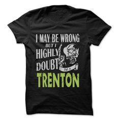 TRENTON Doubt Wrong... - 99 Cool Name Shirt ! - #gift wrapping #gift exchange. GUARANTEE => https://www.sunfrog.com/LifeStyle/TRENTON-Doubt-Wrong--99-Cool-Name-Shirt-.html?68278