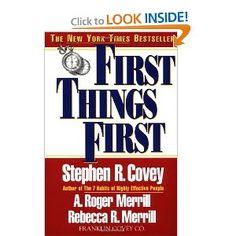 First Things First - Covey //. Hoy es lunes, aprovechalo para Planear la semana...