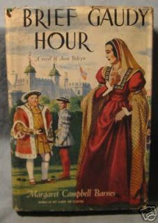 Tanzanite's Book Covers: Brief Gaudy Hour by Margaret Campbell Barnes; 1949 1st Edition * 100