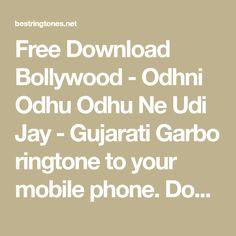 Free Download Bollywood - Odhni Odhu Odhu Ne Udi Jay - Gujarati Garbo ringtone to your mobile phone. Download ringtone Odhni Odhu Odhu Ne Udi Jay - Gujarati Garbo free, no any charge and high quality. Best Ringtones, Ringtone Download, Bollywood, Math Equations