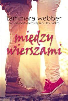 """Tammara Webber, """"Między wierszami"""", przeł. Iwona Wasilewska, Jaguar, Warszawa 2016. 381 stron"""