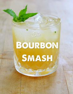 A recipe, history and variations on the Bourbon Smash. The Mint Julep meets the Whiskey Sour in this refreshing, summery bourbon cocktail.